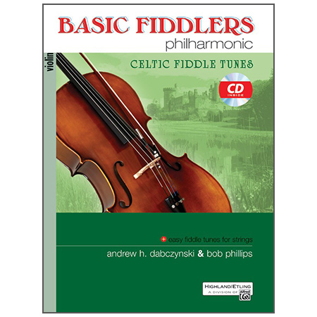 Dabczynski, A. H./Phillips, B.: Basic Fiddlers Philharmonic – Celtic Fiddle Tunes Violin (+CD)