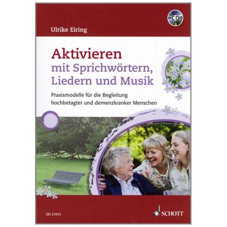 Eiring, U.: Aktivieren mit Sprichwörtern, Liedern und Musik (+CD)