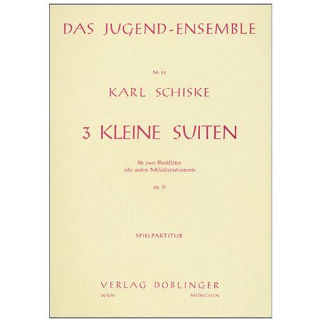Schiske, K.: 3 kleine Suiten Op. 15 Nr. 1-3