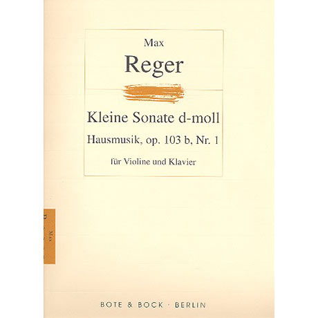 Reger, M.: Hausmusik - Kleine Violinsonate Nr. 1 Op. 103b d-Moll
