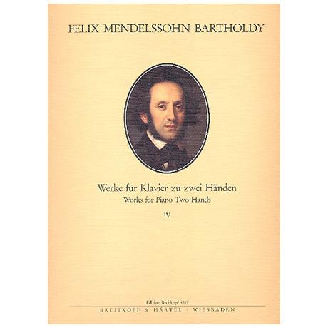 Mendelssohn, B. F.: Sämtliche Werke für Klavier Band IV