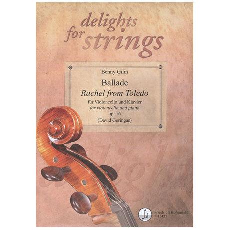 "Delights for Strings: Gillin: Ballade ""Rachel from Toledo"" Op. 16"