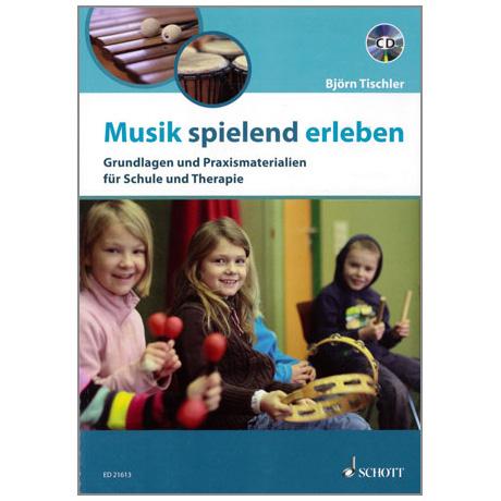 Tischler, B.: Musik spielend erleben