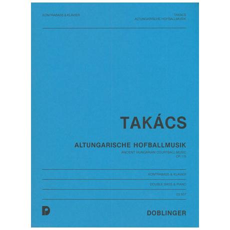 Takács, J.: Altungarische Hofballmusik Op. 115