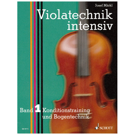 Märkl, J.: Violatechnik intensiv Band 1