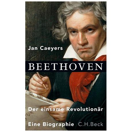 Caeyers, J.: Beethoven – Der einsame Revolutionär