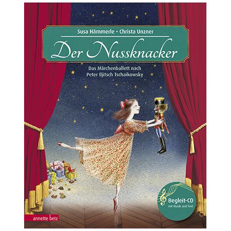 Hämmerle, S./Unzner, C.: Der Nussknacker – Ballett nach Tschaikowski (+ CD)