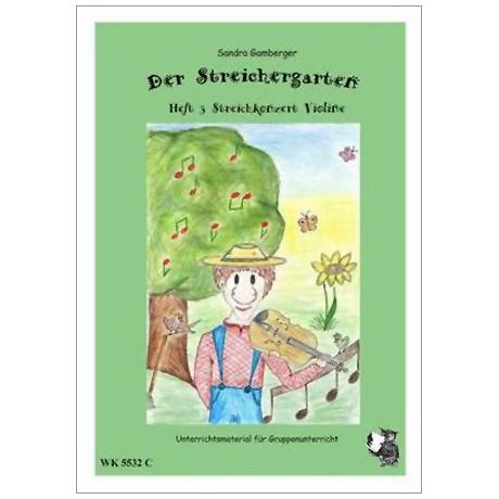 Gamberger, S.: Der Streichergarten Heft 3 für Violine »Streichkonzert«