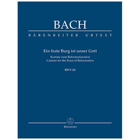 Bach, J. S.: Kantate BWV 80 »Ein feste Burg ist unser Gott« – Kantate zum Reformationsfest