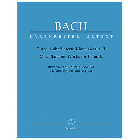 Bach, J. S.: Einzeln überlieferte Klavierwerke II BWV 904, 906, 923, 951, 951a, 944, 946, 948-950, 952, 959, 961, 967