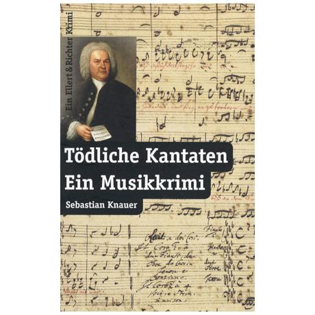 Knauer, S.: Tödliche Kantaten – Ein Musikkrimi