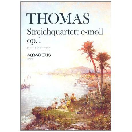 Thomas, A.: Streichquartett e-Moll Op.1
