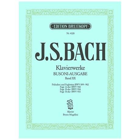 Bach, J. S.: Präludien und Fughetten BWV 899-902, Fugen BWV 950, 954, 955