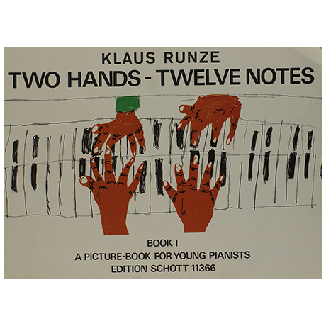 Runze, K.: Two Hands – Twelve Notes Band 1