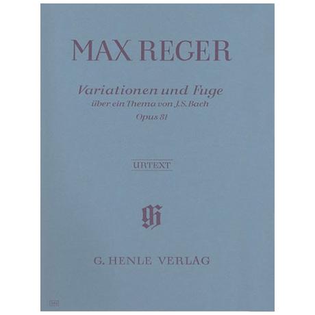 Reger, M.: Variationen und Fuge über ein Thema von J. S. Bach Op. 81