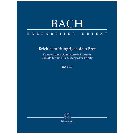 Bach, J. S.: Brich dem Hungrigen dein Brot BWV 39 – Kantate am 1. Sonntag nach Trinitatis