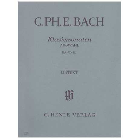 Bach, C. Ph. E.: Klaviersonaten Auswahl Band III
