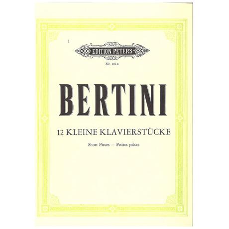 Bertini: 12 Kleine Stücke und Präludien für Anfänger
