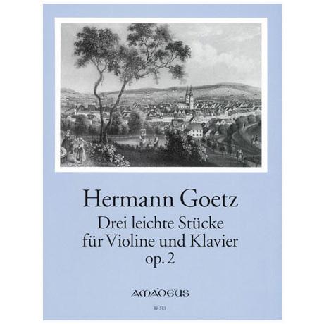 Goetz, H.: Drei leichte Stücke Op. 2