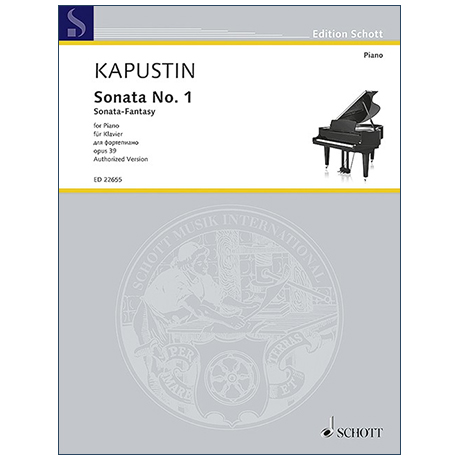 Kapustin, N.: Sonate Nr. 1 Op. 39 »Sonata-Fantasy«