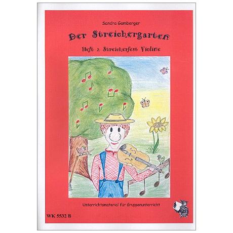 Gamberger, S.: Der Streichergarten Heft 2 für Violine »Streicherfest«
