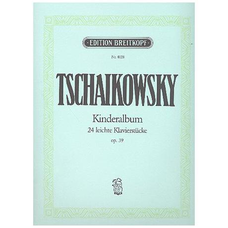 Tschaikowski, P. I.: Kinderalbum Op. 39