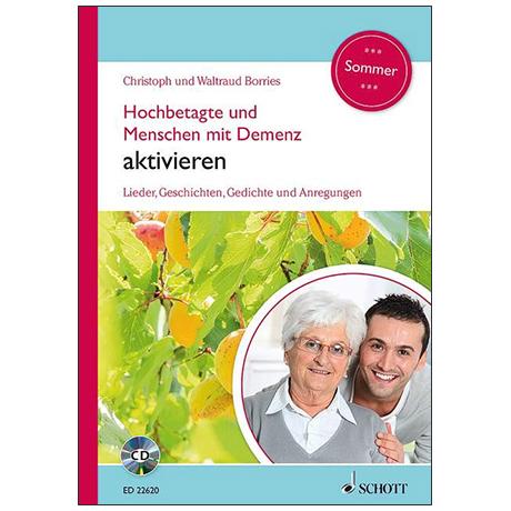 Borries, Chr. und W.: Hochbetagte und Menschen mit Demenz aktivieren – Sommer (+CD)
