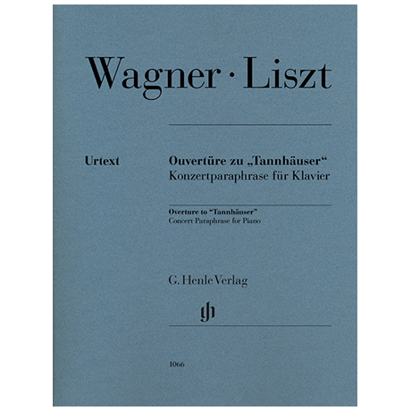 Wagner, R./Liszt, F.: Ouvertüre zu »Tannhäuser«