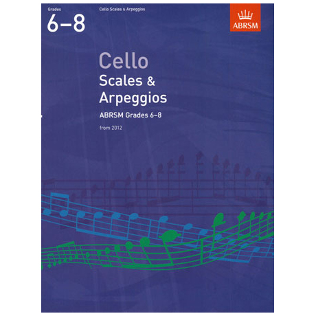 ABRSM: Cello Scales And Arpeggios - Grade 6-8 (From 2012)