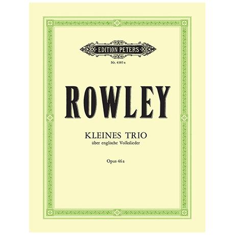 Rowley, A.: Kleines Trio über englische Volkslieder Op.46a