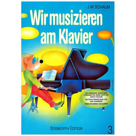 Schaum, J.W.: Wir musizieren am Klavier 3