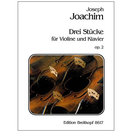 Joachim, J.: Drei Stücke Op. 2