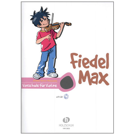 Holzer-Rhomberg, A.: Fiedel-Max – Vorschule (+CD)