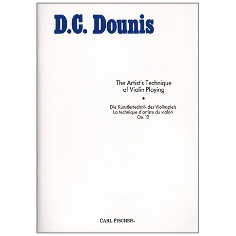 Dounis, D. C.: Artist's Technique of Violinplaying Op. 12
