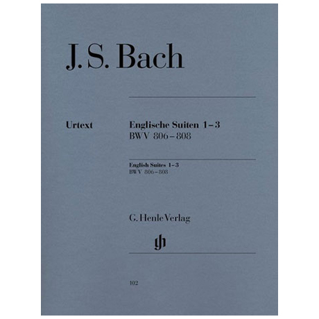 Bach, J. S.: Englische Suiten 1-3 BWV 806 – 808