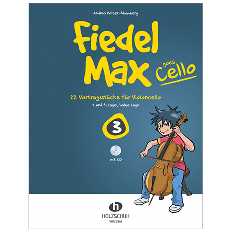 Holzer-Rhomberg, A.: Fiedel-Max goes Cello 3 (+CD)