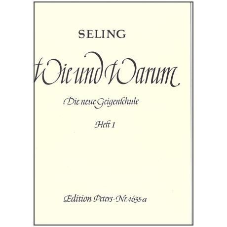 Seling, H.: Violinschule – Wie und Warum Band 1