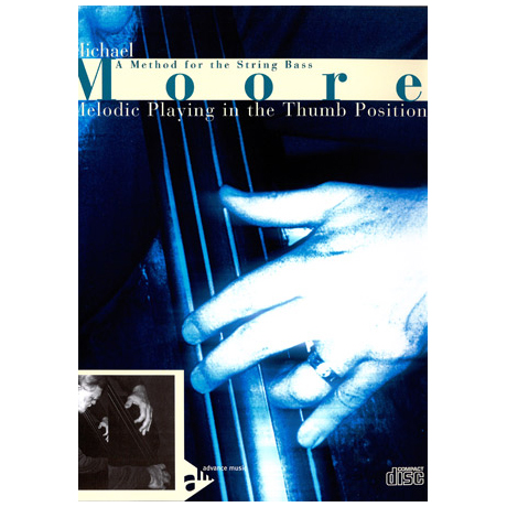 Moore, Michael: Melodic Playing In The Thumb Position