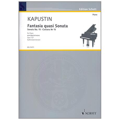 Kapustin, N.: Fantasia quasi Sonata - Sonata Op.127 Nr.15