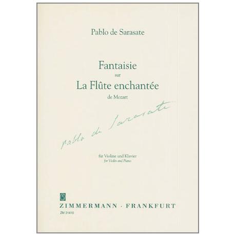 Sarasate, P. d.: Fantaisie sur »La Flûte enchantée« de Mozart