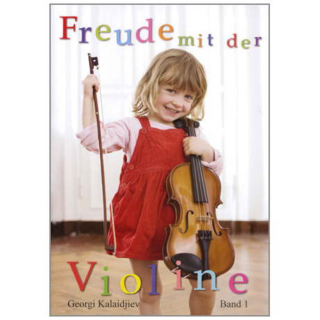 Kalaidjiev: Freude mit der Violine Band 1