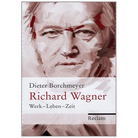 Borchmeyer, D.: Richard Wagner