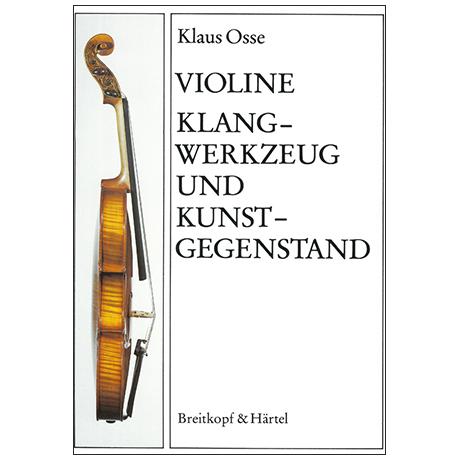 Violine - Klangwerkzeug und Kunstgegenstand (K. Osse)