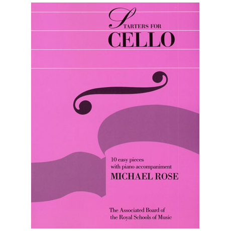 Rose, M.: Starters for Cello