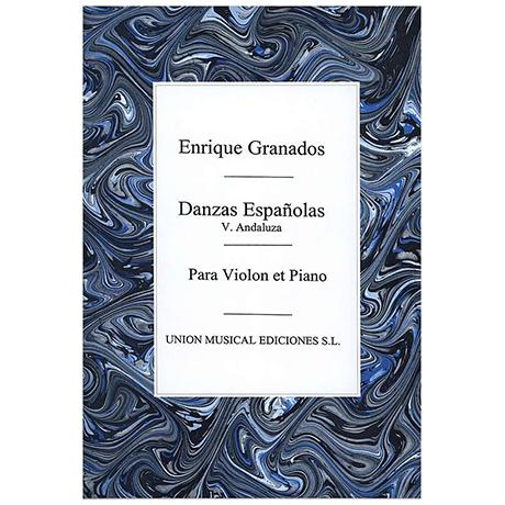 Granados, E: Andaluza – Danza espagnola No. 5
