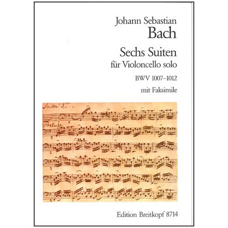 Bach, J. S.: 6 Cello-Suiten BWV 1007-1012 Neuausgabe mit Faksimile