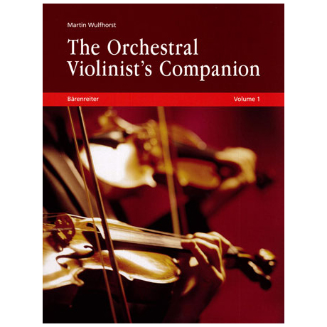 Wulfhorst, M.: The Orchestral Violinist's Companion Vol.1+2