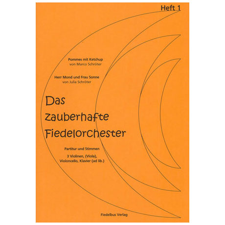 Das zauberhafte Fiedelorchester Heft 1