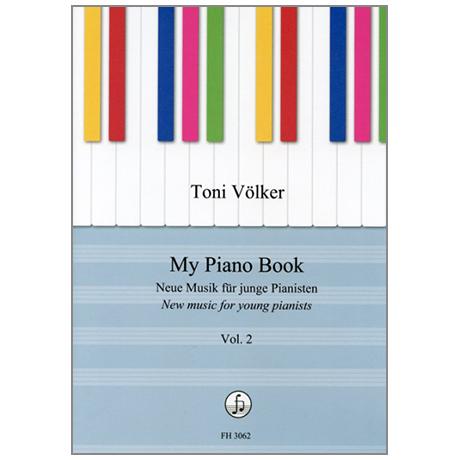 Völker, T.: My Piano Book – Neue Musik für junge Pianisten Bd. 2