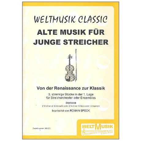 Alte Musik für junge Streicher: Von der Renaissance zur Klassik